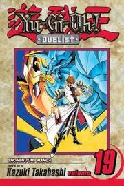 Yu-Gi-Oh!: Duelist, Vol. 19 by Kazuki Takahashi