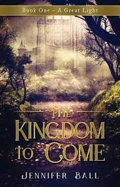 The Kingdom to Come by Jennifer Ball image