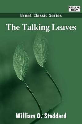 The Talking Leaves by William O Stoddard image
