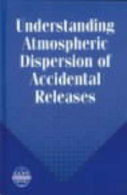 Understanding Atmospheric Dispersion of Accidental Releases by George E Devaull image