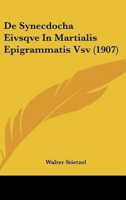 de Synecdocha Eivsqve in Martialis Epigrammatis Vsv (1907) by Walter Stietzel image