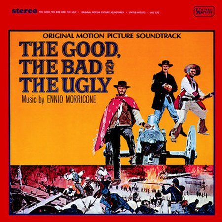 The Good, The Bad & The Ugly [Remaster] by Original Soundtrack