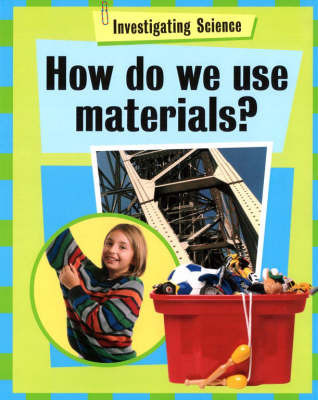 How Do We Use Materials? by Jacqui Bailey