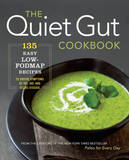 The Quiet Gut Cookbook: 135 Easy Low-Fodmap Recipes to Soothe Symptoms of Ibs, Ibd, and Celiac Disease by Sonoma Press