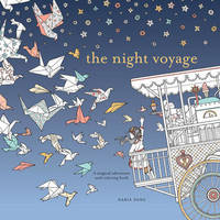 The Night Voyage: Magical Adventure and Coloring Book by Daria Song