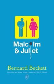Malcolm and Juliet by Bernard Beckett image
