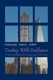 Trading with Confluence by Michael Toma Crm