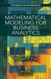 Mathematical Modeling for Business Analytics by William P. Fox
