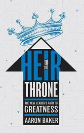 Heir to the Throne by Aaron Baker