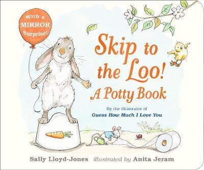 Skip to the Loo! A Potty Book by Sally Lloyd Jones