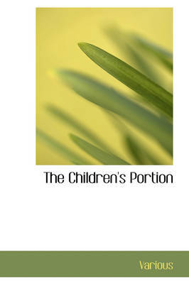 The Children's Portion by Various ~