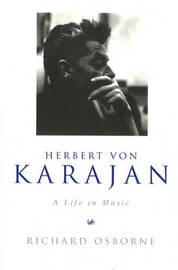 Herbert Von Karajan by Richard Osborne