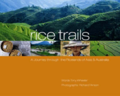 p Rice Trails: A Journey Through the Ricelands of Asia and Australia by Tony Wheeler image