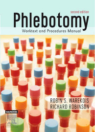Phlebotomy: Worktext and Procedures Manual by Robin S. Warekois image