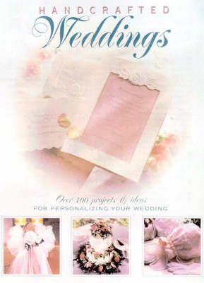 Handcrafted Weddings by Creative Publishing International
