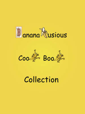 Bananalusious Cookbook Collection by S. Deane Henderson Fauntleroy