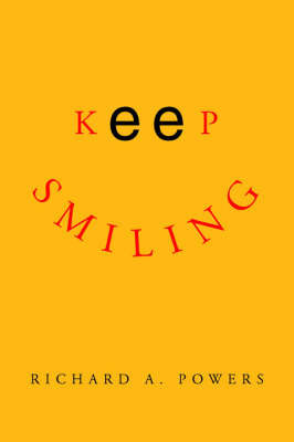 Keep Smiling by Richard A. Powers