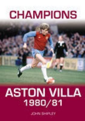 Champions Aston Villa 1980/81 by John Shipley