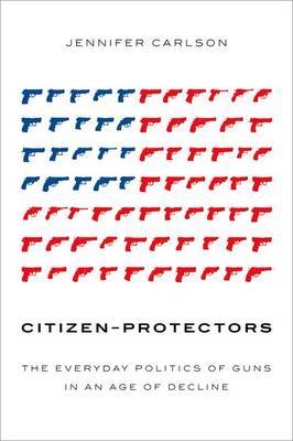 Citizen-Protectors by Jennifer Carlson