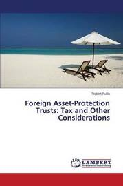 Foreign Asset-Protection Trusts by Pullis Robert