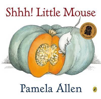 Shhh! Little Mouse by Pamela Allen image