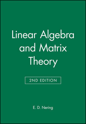 Linear Algebra and Matrix Theory by E. D. Nering