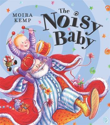 Noisy Baby by Moira Kemp