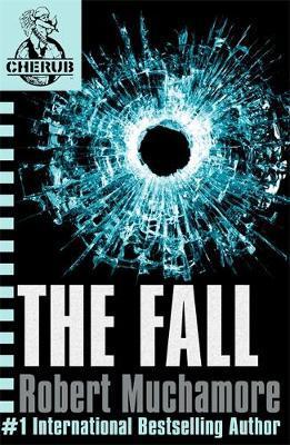 The Fall (CHERUB #7) by Robert Muchamore image