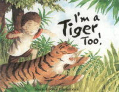 I'm a Tiger Too by Marie-Louise Fitzpatrick image