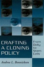 Crafting a Cloning Policy by Andrea L. Bonnicksen