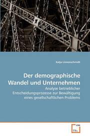 Der Demographische Wandel Und Unternehmen by Katja Linnenschmidt image