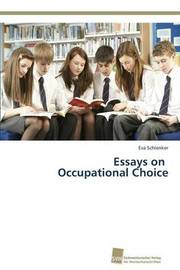 Essays on Occupational Choice by Schlenker Eva