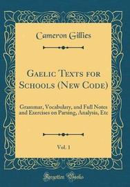 Gaelic Texts for Schools (New Code), Vol. 1 by Cameron Gillies image