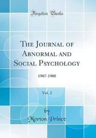 The Journal of Abnormal and Social Psychology, Vol. 2 by Morton Prince image