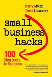 Small Business Hacks by Barry J Moltz