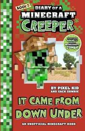 Diary of a Minecraft Creeper #5: It Came From Down Under by Pixel Kid