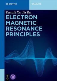 Electron Magnetic Resonance Principles by Yuanzhi Xu