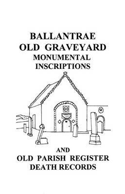 Ballantrae Old Graveyard Monumental Inscriptions and Old Parish Register Death Records image