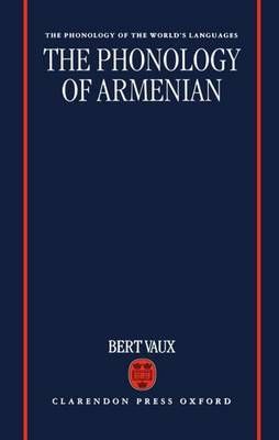 The Phonology of Armenian by Bert Vaux