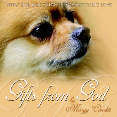 Gifts from God: What Our Dogs Teach Us about God's Love by Margy Conditt image