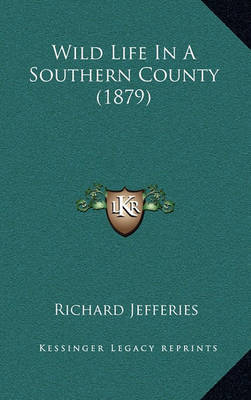 Wild Life in a Southern County (1879) by Richard Jefferies