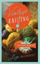 Vintage Knitting by Liza Hollinghurst