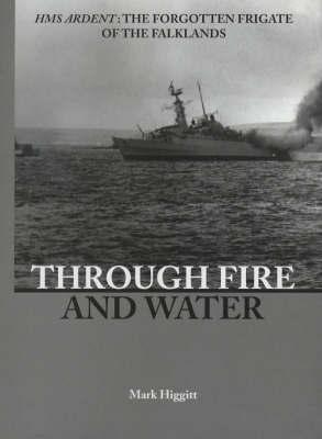 Through Fire and Water by Mark Higgitt