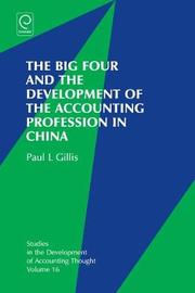 The Big Four and the Development of the Accounting Profession in China by Paul Gillis