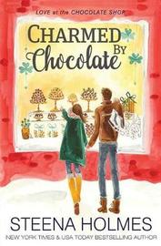 Charmed by Chocolate by Steena Holmes image