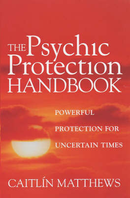 The Psychic Protection Handbook by Caitlin Matthews image