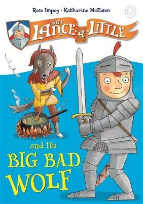Sir Lance-a-Little and the Big Bad Wolf by Rose Impey image