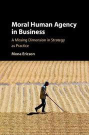 Moral Human Agency in Business by Mona Ericson