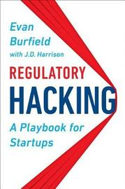 Regulatory Hacking by Evan Burfield