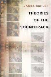Theories of the Soundtrack by James Buhler image